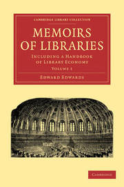 Memoirs of Libraries 3 Volume Paperback Set Memoirs of Libraries: Volume 3 by Edward Edwards