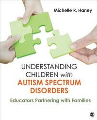 Understanding Children with Autism Spectrum Disorders by Michelle Rosen Haney