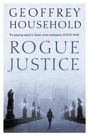 Rogue Justice by Geoffrey Household
