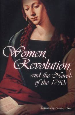 Women, Revolution and the Novels of the 1790s by Linda Lang-Peralta image