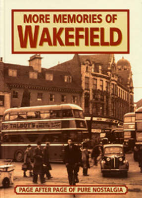 More Memories of Wakefield