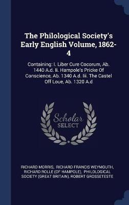 The Philological Society's Early English Volume, 1862-4 by Richard Morris