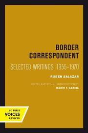 Border Correspondent by Ruben Salazar