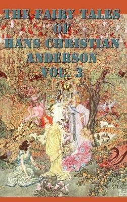 The Fairy Tales of Hans Christian Anderson Vol. 3 by Hans Christian Andersen image