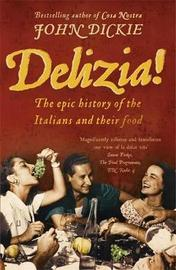 Delizia! by John Dickie image