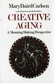 Creative Aging by Mary Baird Carlsen