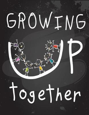 Growing Up Together by Paper Kate Publishing