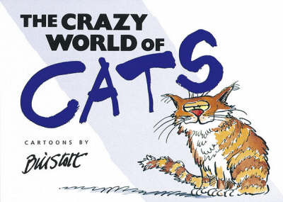 The Crazy World of Cats by Bill Stott image