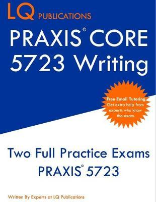 PRAXIS Core 5723 Writing by Lq Publications