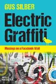 Electric Graffiti by Gus Silber