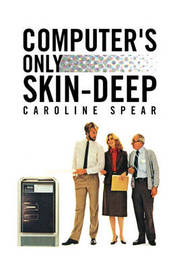 Computer's Only Skin-Deep by Caroline Spear image