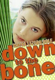 Down to the Bone by Mayra Lazara Dole image