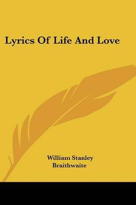 Lyrics of Life and Love by William Stanley Braithwaite image