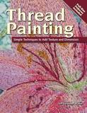 Thread Painting: Simple Techniques to Add Texture and Dimension by Leni Levenson Wiener