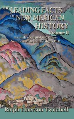 The Leading Facts of New Mexican History, Vol. II (Hardcover) by Ralph Emerson Twitchell image