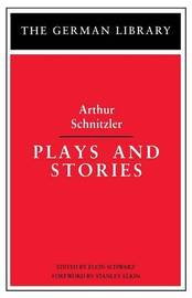 Plays and Stories by Arthur Schnitzler