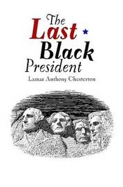 The Last Black President by Lamar Chesterton image