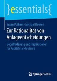 Zur Rationalitat Von Anlageentscheidungen: Begriffsklarung Und Implikationen Fur Kapitalmarktakteure by Susan Pulham