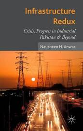 Infrastructure Redux by Nausheen Anwar