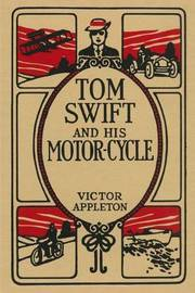 Tom Swift and His Motor-Cycle by Victor Appleton