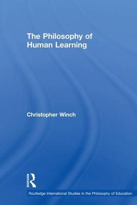 The Philosophy of Human Learning by Christopher Winch image