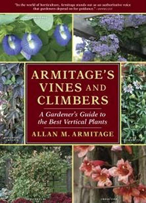 Armitages Vines and Climbers by Allan M Armitage