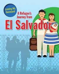 A Refugee's Journey from El Salvador by Linda Barghoorn