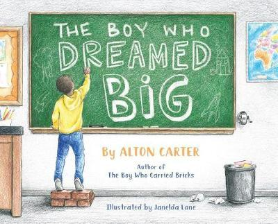 The Boy Who Dreamed Big by Alton Carter image