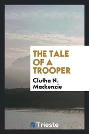 The Tale of a Trooper by Clutha N MacKenzie image