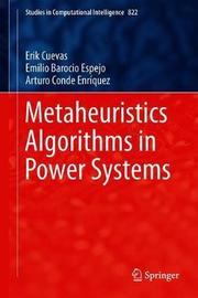 Metaheuristics Algorithms in Power Systems by Erik Cuevas