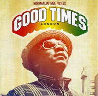 Norman Jay MBE Presents Good Times: London by Various Artists image