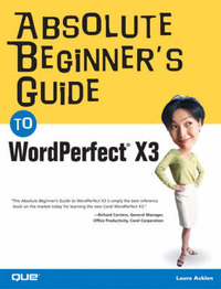 Absolute Beginner's Guide to WordPerfect X3 by Ernest Adams image