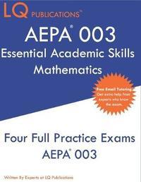 AEPA 003 Essential Academic Skills Mathematics by Lq Publications