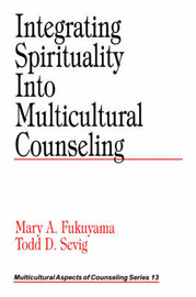 Integrating Spirituality into Multicultural Counseling by Mary A. Fukuyama image