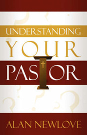 Understanding Your Pastor by Alan Newlove image