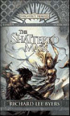 Forgotten Realms: The Shattered Mask (Sembia #3) by Richard Lee Byers