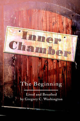 Inner Chamber: The Beginning by Gregory C. Washington