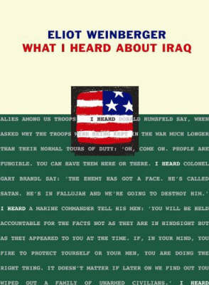 What I Heard About Iraq by Eliot Weinberger