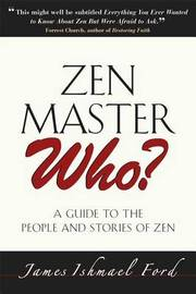ZEN Master Who? by James Ford image