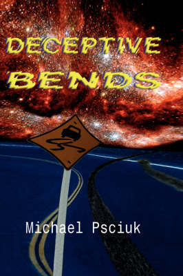 Deceptive Bends by Michael Psciuk