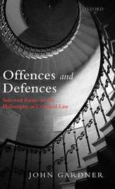 Offences and Defences by John Gardner