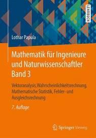 Mathematik Fur Ingenieure Und Naturwissenschaftler Band 3 by Lothar Papula