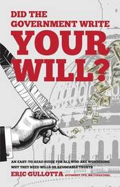Did the Government Write Your Will? by Eric Gullotta