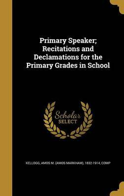 Primary Speaker; Recitations and Declamations for the Primary Grades in School image