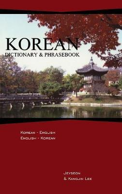 Korean Dictionary and Phrasebook by Jeyseon Lee