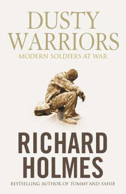 Dusty Warriors by Richard Holmes