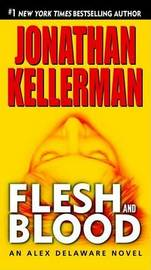 Flesh and Blood (Alex Delaware #15) by Jonathan Kellerman