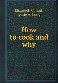 How to Cook and Why by Elizabeth Condit