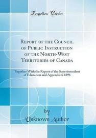 Report of the Council of Public Instruction of the North-West Territories of Canada by Unknown Author image