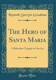 The Hero of Santa Maria by Kenneth Sawyer Goodman image